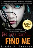 Bet you can't... FIND ME (Catherine Mans' Suspense Book 1)