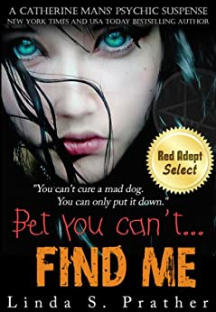 Bet you can't... FIND ME (Catherine Mans' Suspense Book 1) by [Prather, Linda S.]