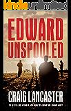 Edward Unspooled