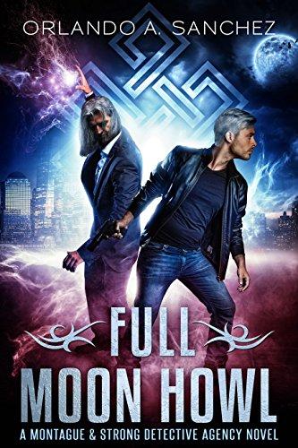 Full Moon Howl: A Montague & Strong Detective Novel (Montague & Strong Case Files Book 2)