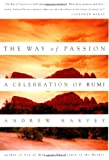 The Way of Passion, Andrew Harvey and Jaleal al-Dein Reumei Staff, 1585420743