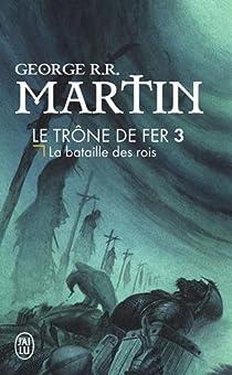 Le Trône de fer, tome 3 : La Bataille des rois par Martin