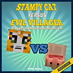 Stampy Cat Versus Evil Villager: StampyLongNose Comic Series #1 | Griffin Mosley