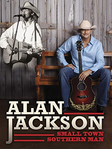 (Alan Jackson - Small Town Southern Man)