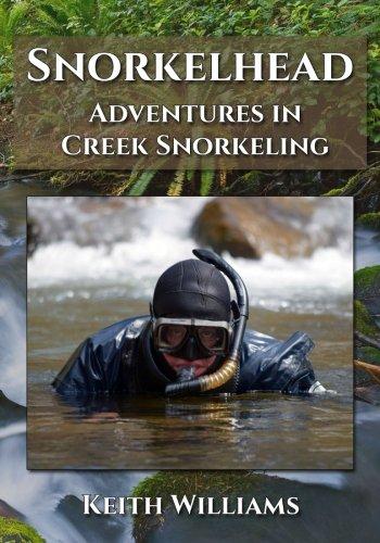 Snorkelhead: Adventures in Creek Snorkeling