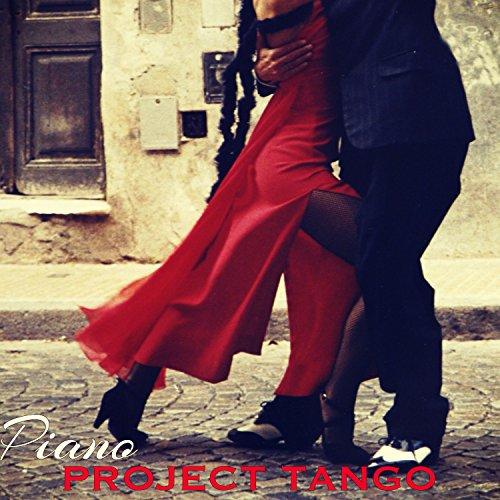 Piano Project Tango - Tango Argentino Romantic Piano Songs Milonga in Buenos Aires