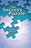 The Success Puzzle, Dick Kelsey, 1462726046