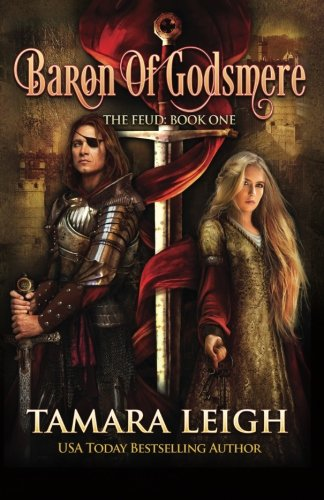Baron of Godsmere: Book One (The Feud) (Volume 1) by Tamara Leigh