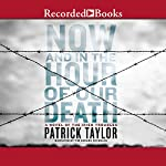 Now and in the Hour of Our Death | Patrick Taylor