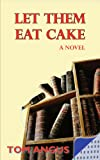 Let Them Eat Cake, Tom Angus, 1420810480