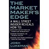 The Market Maker's Edge: A Wall Street Insider Reveals How to: Time Entry and Exit Points for Minimum Risk, Maximum Profit; C