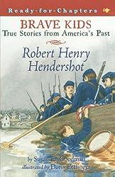 Robert Henry Hendershot: True Stories from America's Past