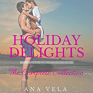 Holiday Delights: The Complete Collection Audiobook