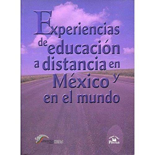 Experiencias de educacion a distancia en Mexico y en el mundo/ Experiences of Distance Education in Mexico and the World (Spanish Edition)