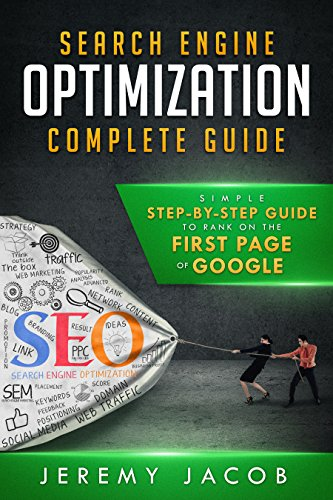 SEO: Search Engine Optimization Complete Guide: How To Rank On The First Page Of Google in 2019 (SEO 2019, Marketing & Blogging)