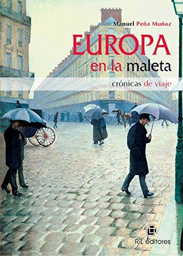Europa en la maleta: crónicas de viaje (Spanish Edition) by [Muñoz,