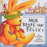 Neue Briefe von Felix: Ein kleiner Hase reist durch die Vergangenheit