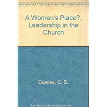 A Women's Place?: Leadership in the Church