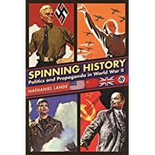 Spinning History: Politics and Propaganda in World War II