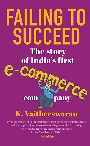 Failing to Succeed: The Story of India's First E-Commerce Company (Marketplace Mall)