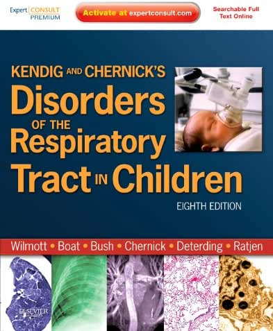 Kendig and Chernick's Disorders of the Respiratory Tract in Children (Disorders of the Respiratory Tract in Children (Kendig's))
