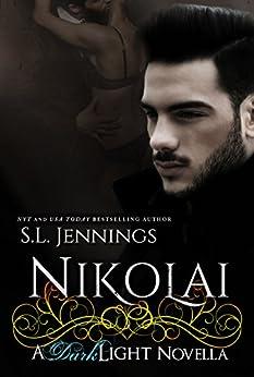 Nikolai: A Dark Light Novella (The Dark Light Series) by [Jennings, S.L.]