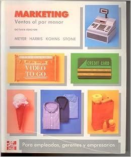 Marketing - Ventas Al Por Menor (Spanish Edition): Harris -. Koh Meyer