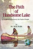 The Path of Handsome Lake, Alf H. Walle, 1593111282