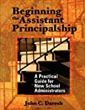 Beginning the Assistant Principalship 9780761939917