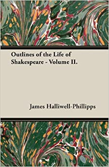 Book Outlines of the Life of Shakespeare - Volume II.