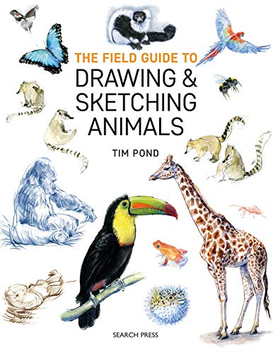 Field Guide to Drawing and Sketching Animals, The -