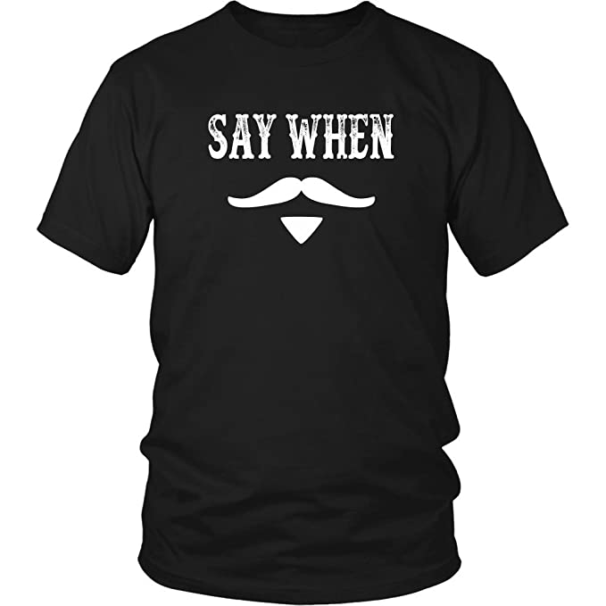 20386e991b6 Amazon.com  Say When Unisex T-Shirt - Tombstone Quote  Clothing
