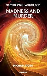 Eigen in Seoul: Madness and Murder: 1