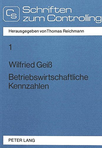 Betriebswirtschaftliche Kennzahlen: Theoretische Grundlagen einer problemorientierten Kennzahlenanwendung (Controlling und Management / Controlling and Management) (German Edition)