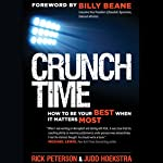 Crunch Time: How to Be Your Best When It Matters Most | Rick Peterson,Judd Hoekstra
