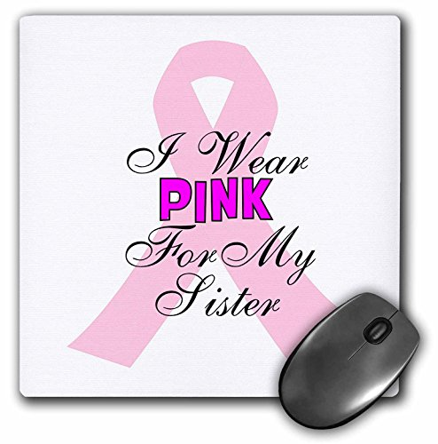 3dRose Pink Ribbon With The Words I Wear Pink For My Sister - Mouse Pad, 8 by 8 inches (mp_211122_1)