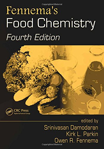 Fennema's Food Chemistry, Fourth Edition (Food Science And Technology)