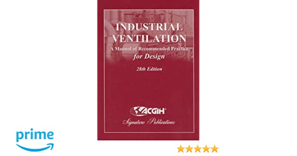 amazon com industrial ventilation a manual of recommended practice rh amazon com Ventilation Manual 27th Edition industrial ventilation manual 29th edition