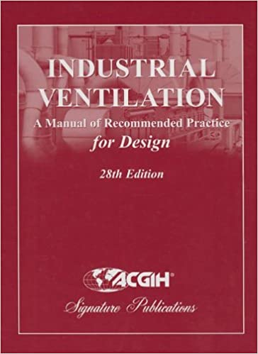 Amazon Com Industrial Ventilation A Manual Of Recommended Practice For Design 9781607260578 Acgih Books