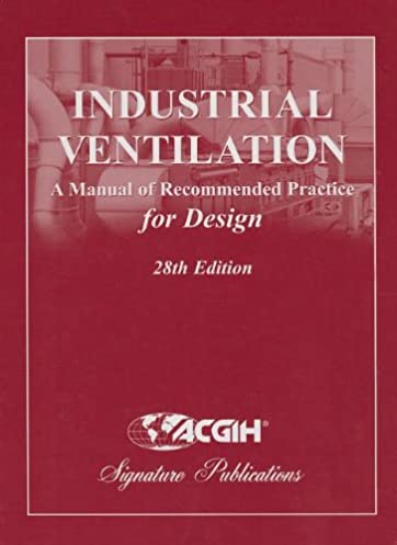 amazon com industrial ventilation a manual of recommended practice rh amazon com industrial ventilation a manual of recommended practice pdf industrial ventilation a manual of recommended practice for design 26th edition