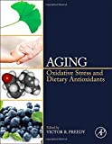 img - for Aging: Oxidative Stress and Dietary Antioxidants book / textbook / text book