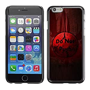 GagaDesign Phone Accessories: Hard Case Cover for Apple iPhone 6 4.7 Inch - Do Not Push Button