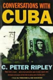 img - for Conversations with Cuba by C. Peter Ripley (2001-03-01) book / textbook / text book