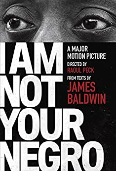 I Am Not Your Negro: A Companion Edition to the Documentary Film Directed by Raoul Peck (Vintage International) por [Inc. Velvet Films, Peck, Raoul]