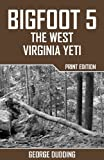 Bigfoot 5: The West Virginia Yeti
