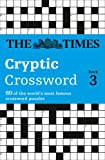 Times Cryptic Crossword Book 3: 80 of the world's most famous crossword puzzles: Bk. 3
