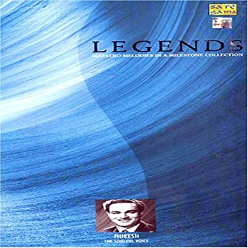 Legends Maestro Melodies In A Milestone Collection - Mukesh The Versatile Composer (Hindi Film Songs