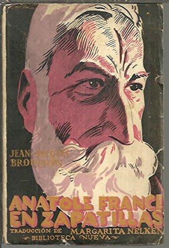 ANATOLE FRANCE EN ZAPATILLAS (Spanish) Paperback – 1925