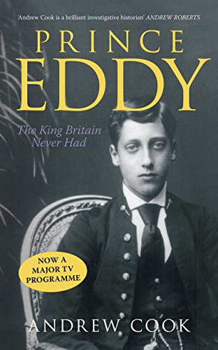Prince Eddy: The King Britain Never Had (Revealing History)