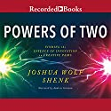 Powers of Two: Finding the Essence of Innovation in Creative Pairs Audiobook by Joshua Wolf Shenk Narrated by Andrew Garman